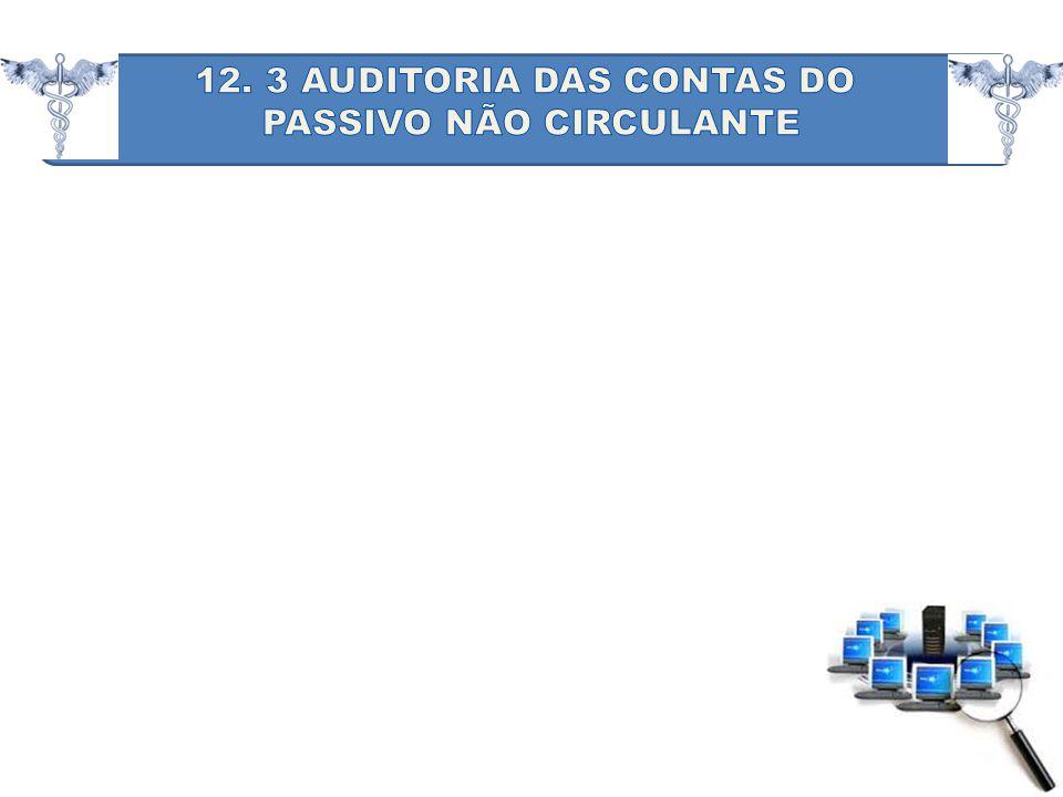 12. 3 AUDITORIA DAS CONTAS DO PASSIVO NÃO CIRCULANTE