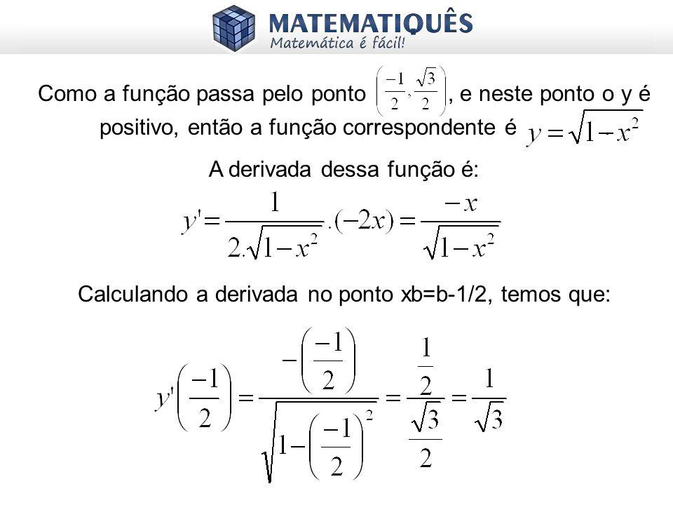 A derivada dessa função é: