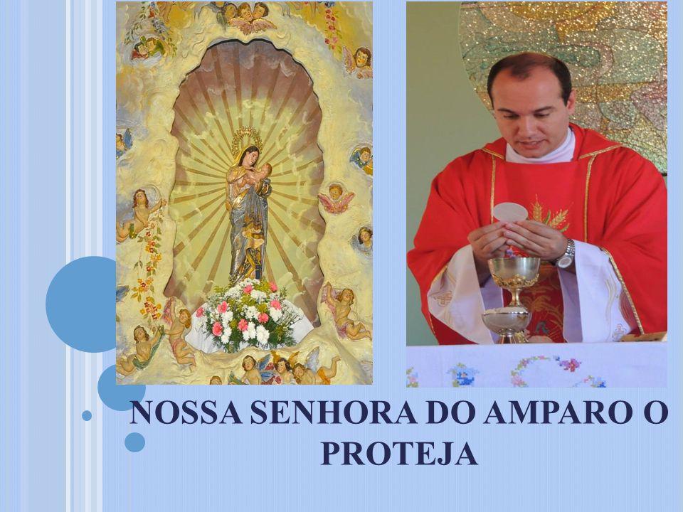 NOSSA SENHORA DO AMPARO O PROTEJA