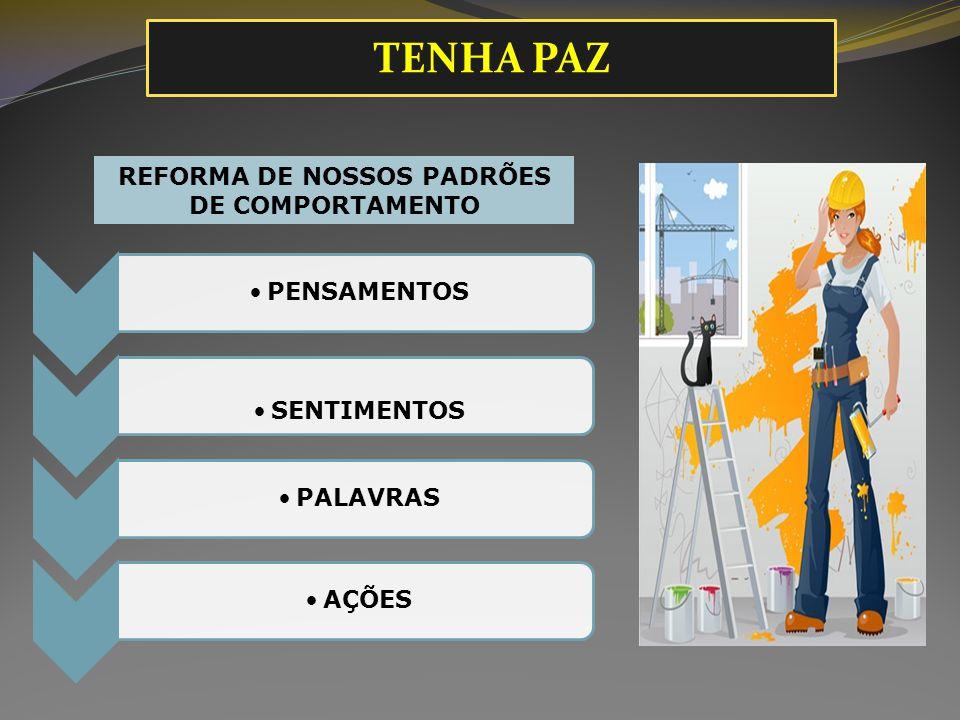REFORMA DE NOSSOS PADRÕES DE COMPORTAMENTO