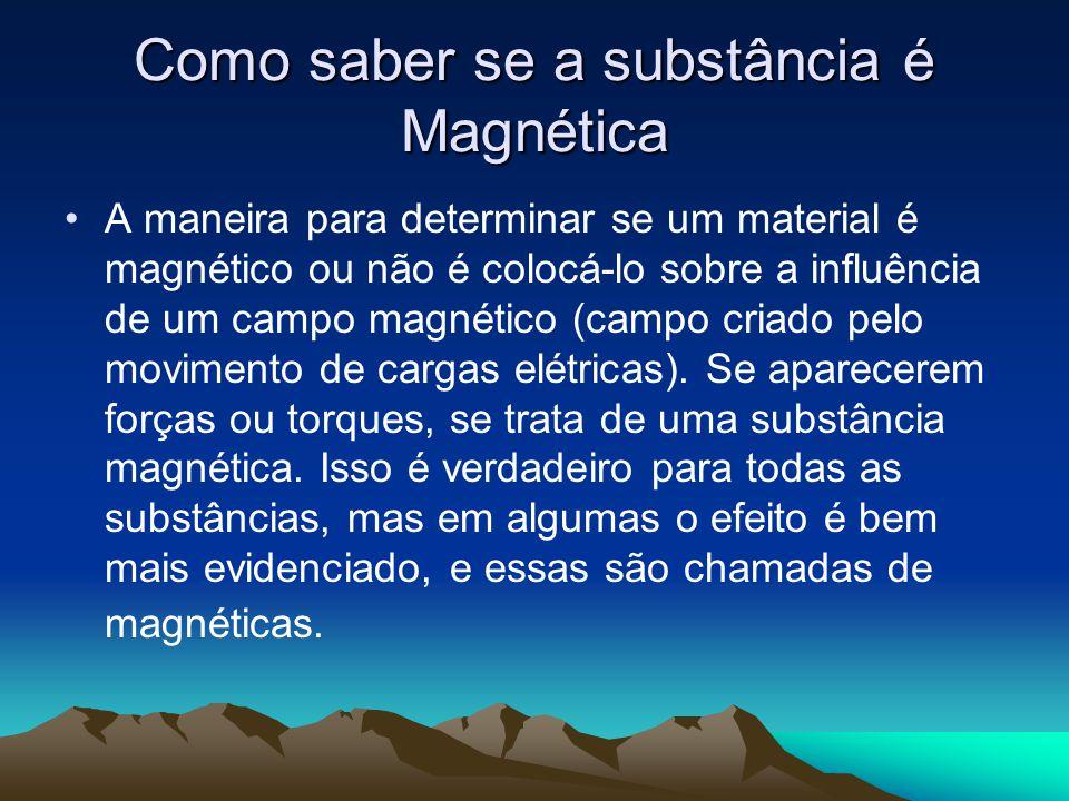 Como saber se a substância é Magnética