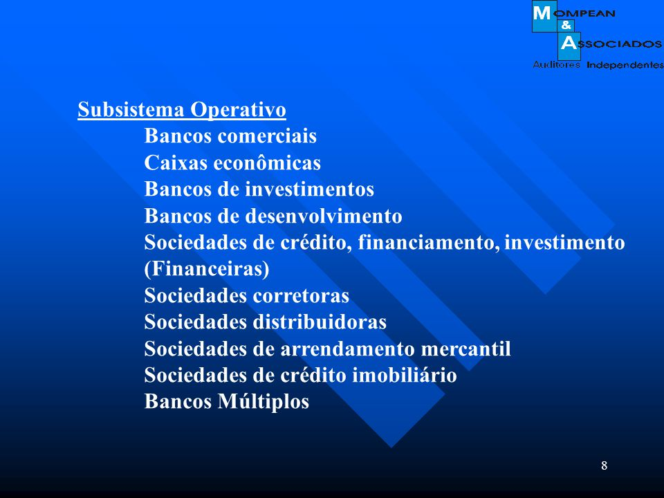 Subsistema Operativo Bancos comerciais. Caixas econômicas. Bancos de investimentos. Bancos de desenvolvimento.