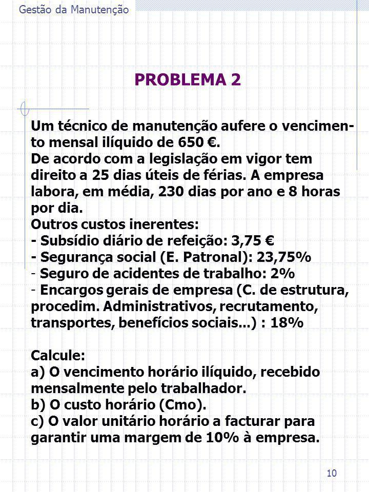 PROBLEMA 2 Um técnico de manutenção aufere o vencimen-