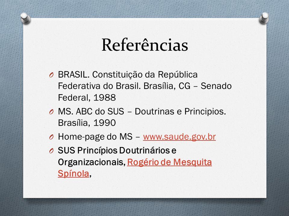 Referências BRASIL. Constituição da República Federativa do Brasil. Brasília, CG – Senado Federal, 1988.