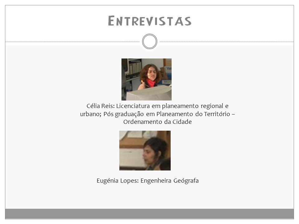 Célia Reis: Licenciatura em planeamento regional e urbano; Pós graduação em Planeamento do Território – Ordenamento da Cidade