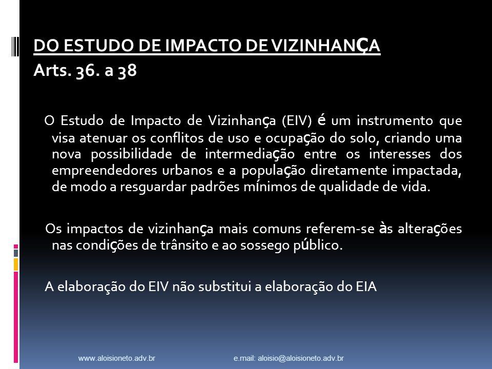 DO ESTUDO DE IMPACTO DE VIZINHANÇA Arts. 36. a 38
