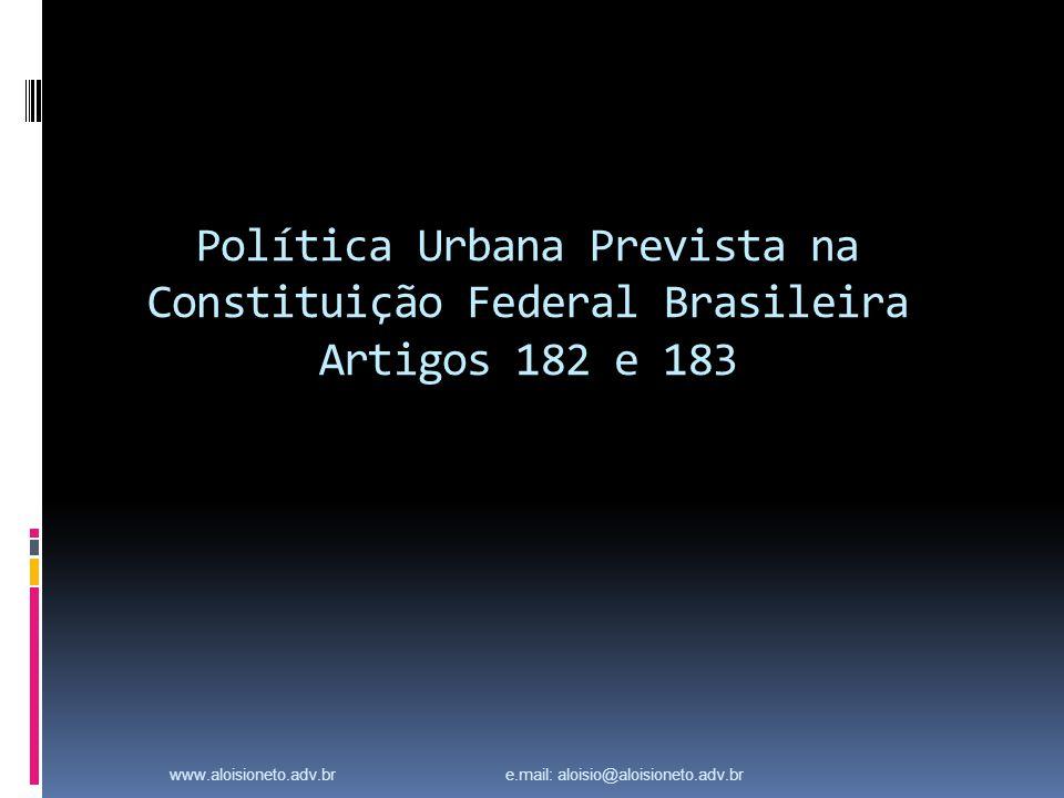 Política Urbana Prevista na Constituição Federal Brasileira Artigos 182 e 183