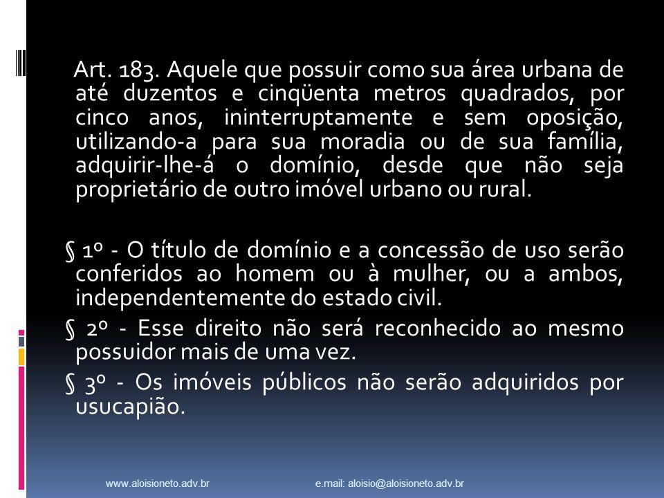 § 3º - Os imóveis públicos não serão adquiridos por usucapião.