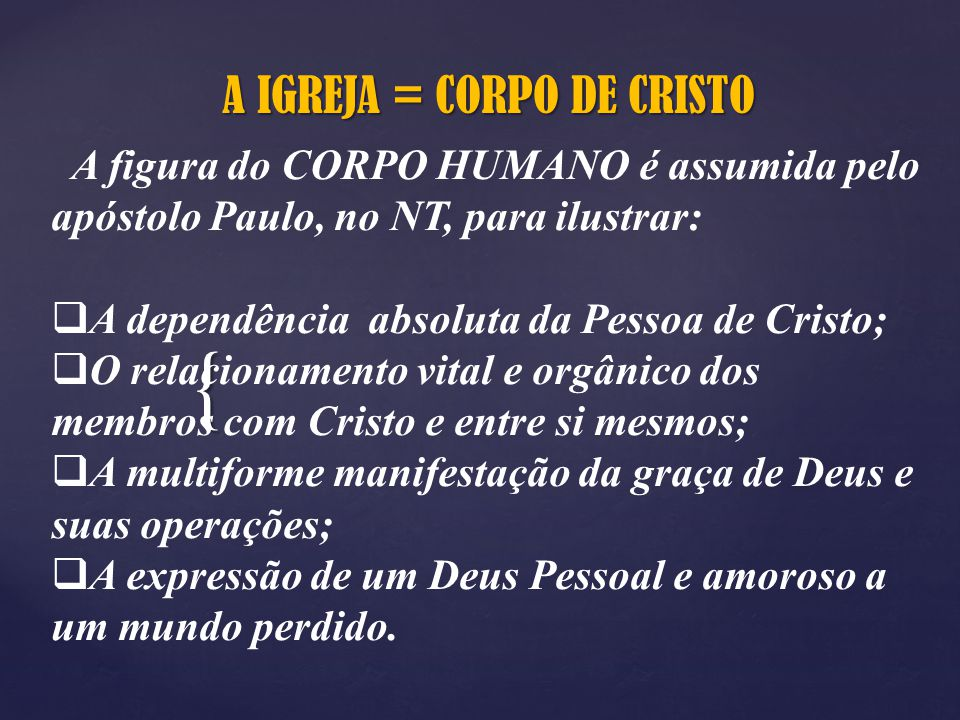 A IGREJA = CORPO DE CRISTO