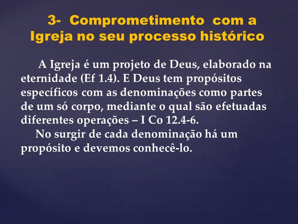3- Comprometimento com a Igreja no seu processo histórico