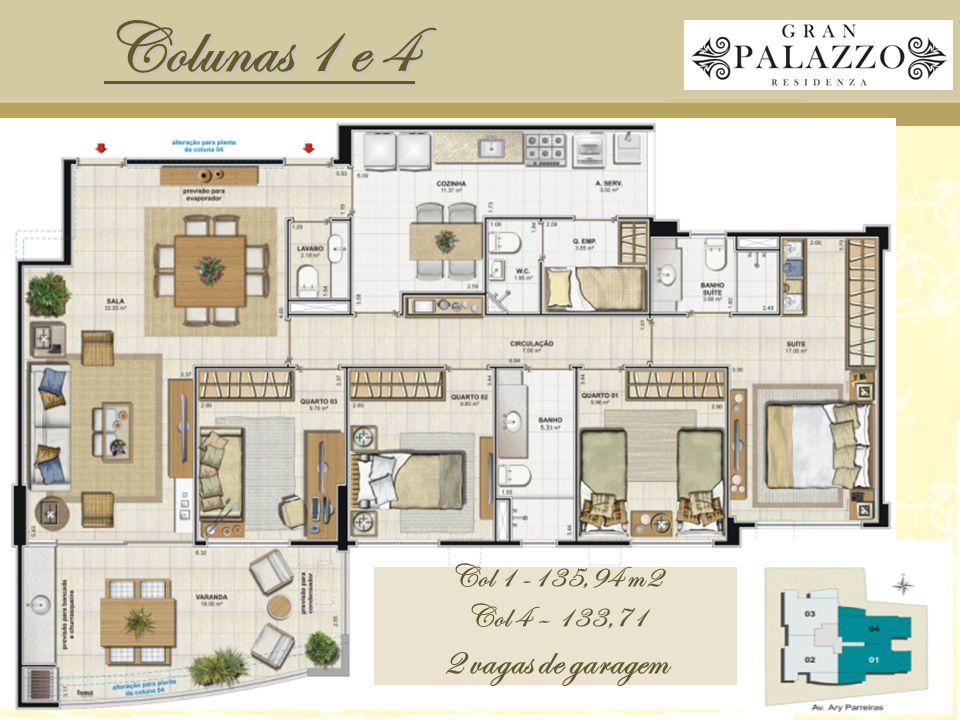 Colunas 1 e 4 Col 1 -135,94 m2 Col 4 – 133,71 2 vagas de garagem