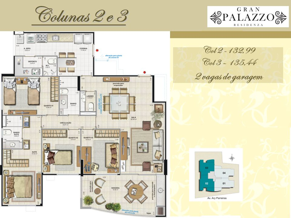 Colunas 2 e 3 Col 2 -132,99 Col 3 – 135,44 2 vagas de garagem