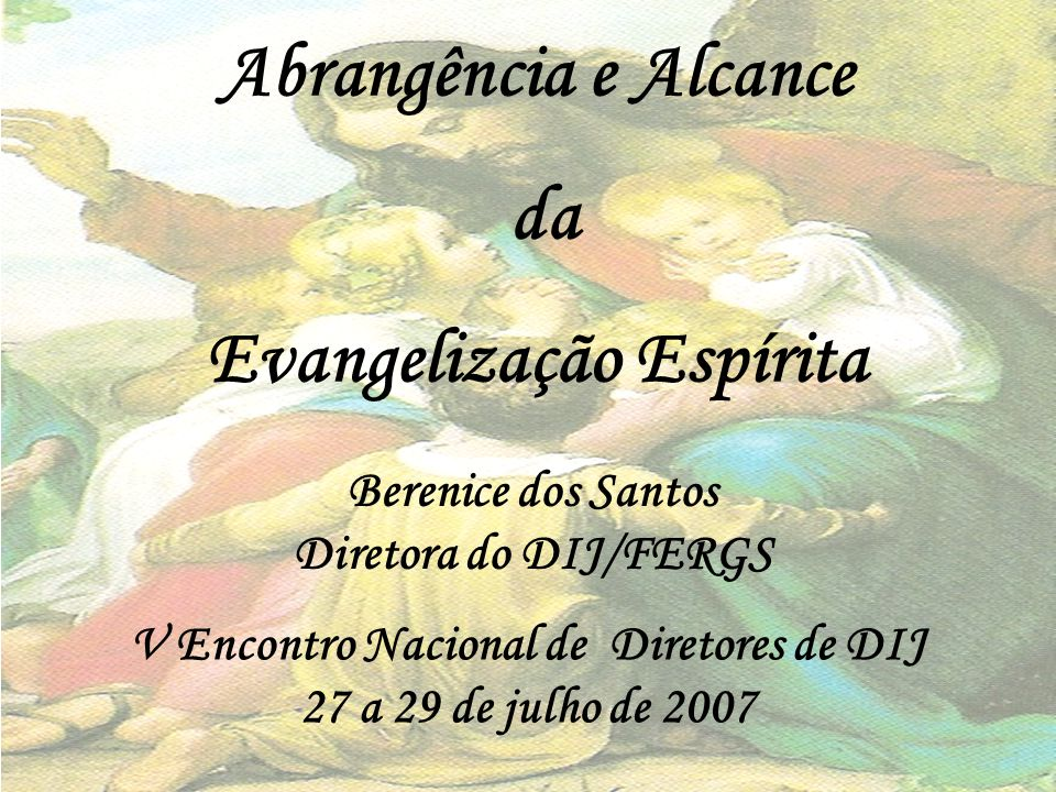 Abrangência e Alcance da Evangelização Espírita