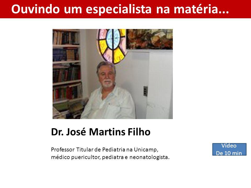 Dr. José Martins Filho Ouvindo um especialista na matéria...