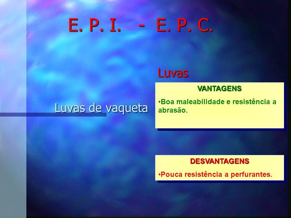 E. P. I. - E. P. C. Luvas Luvas de vaqueta VANTAGENS