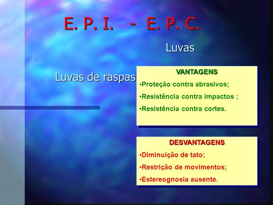 E. P. I. - E. P. C. Luvas Luvas de raspas VANTAGENS