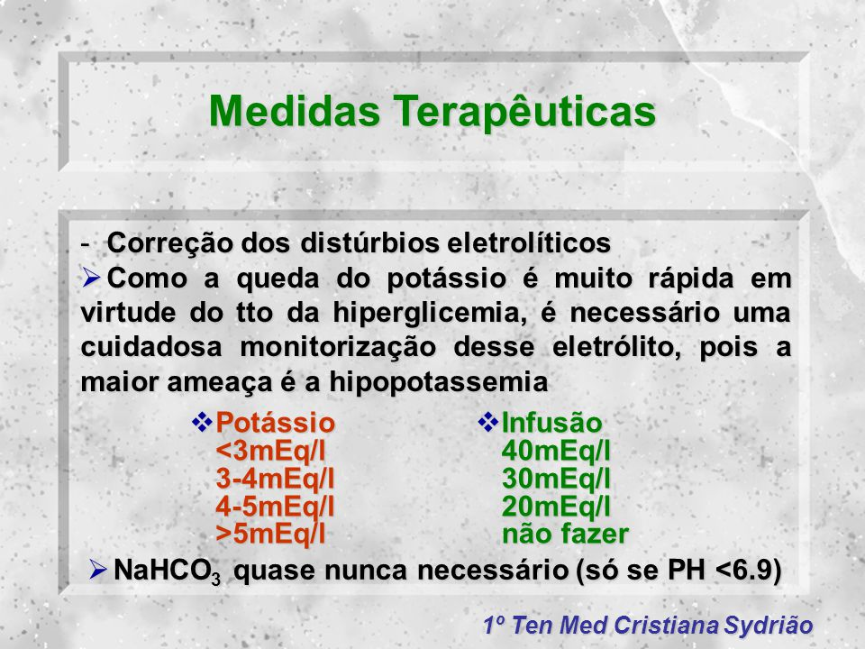 Medidas Terapêuticas Correção dos distúrbios eletrolíticos