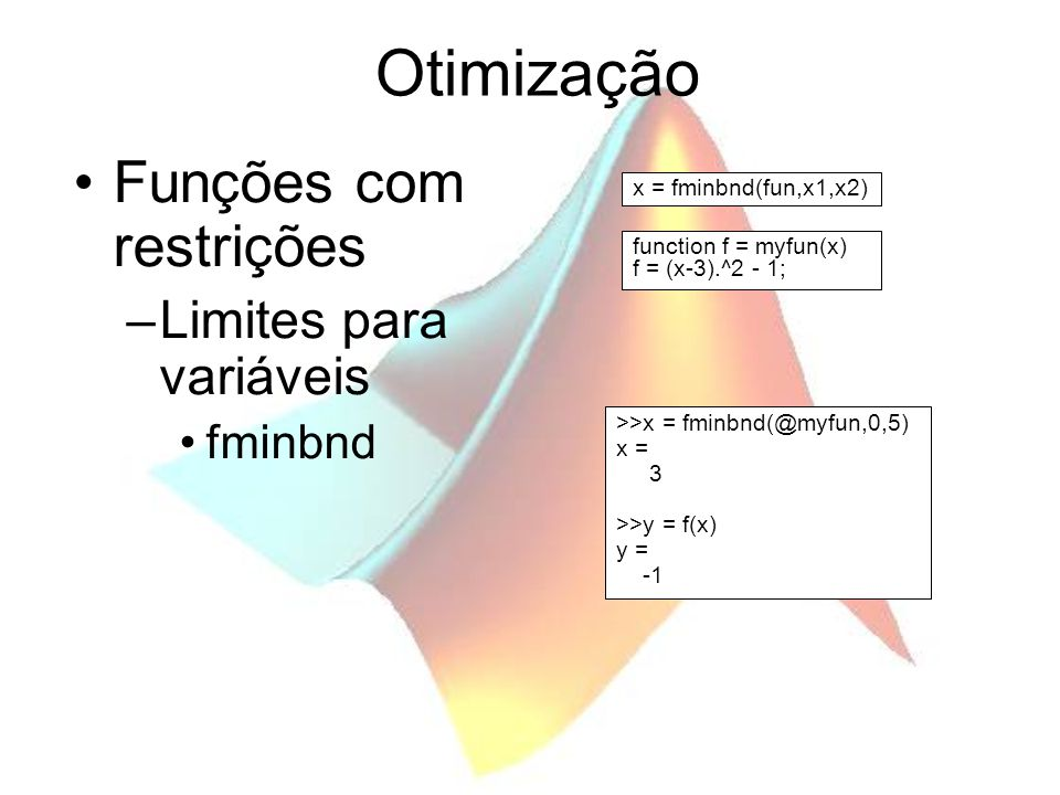 Otimização Funções com restrições Limites para variáveis fminbnd