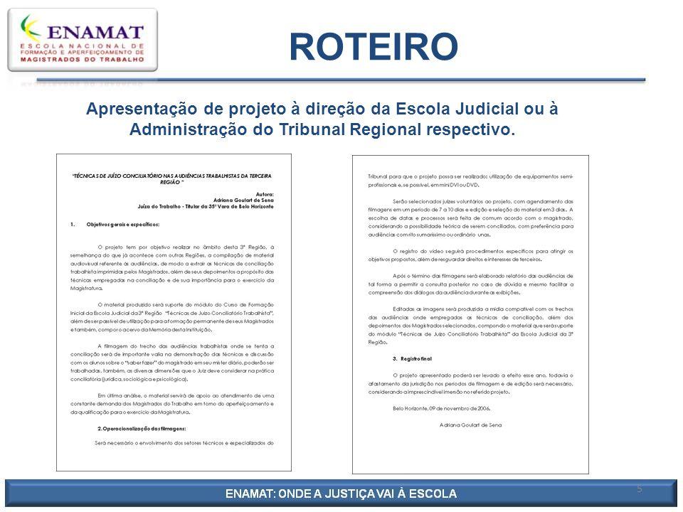 ROTEIRO Apresentação de projeto à direção da Escola Judicial ou à Administração do Tribunal Regional respectivo.