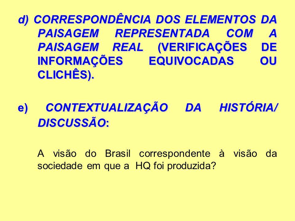 e) CONTEXTUALIZAÇÃO DA HISTÓRIA/ DISCUSSÃO: