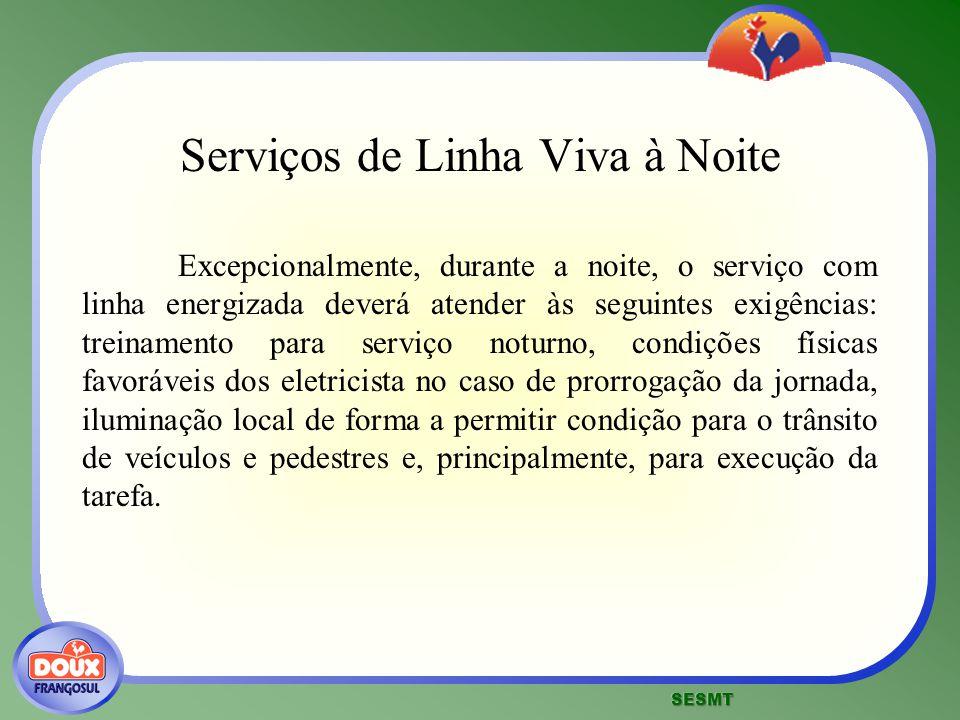 Serviços de Linha Viva à Noite