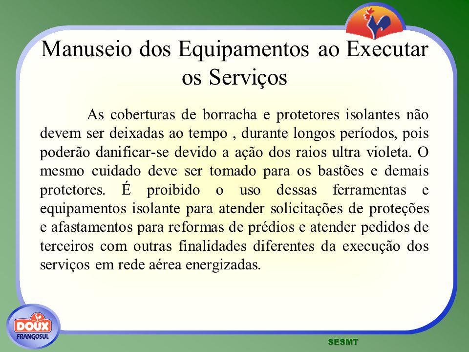 Manuseio dos Equipamentos ao Executar os Serviços