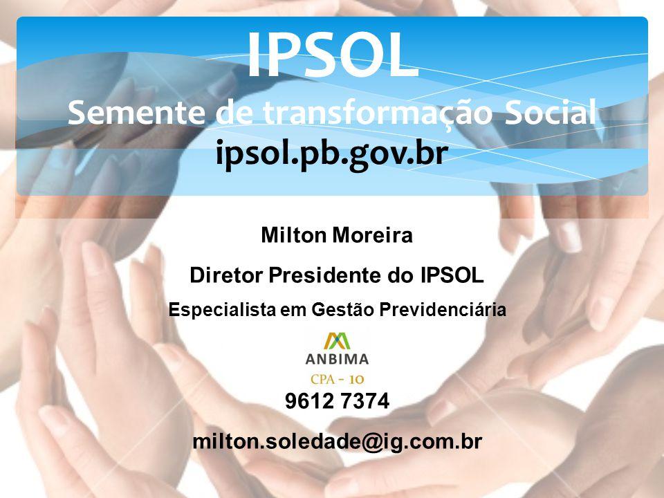 IPSOL Semente de transformação Social ipsol.pb.gov.br Milton Moreira