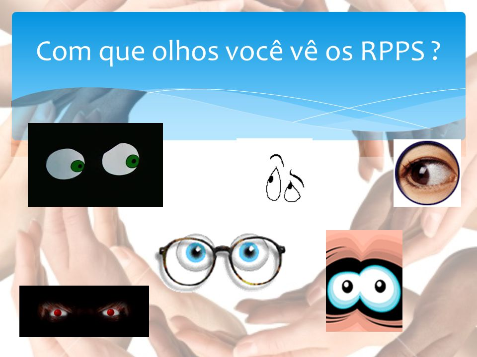 Com que olhos você vê os RPPS