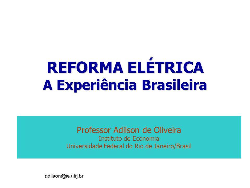 REFORMA ELÉTRICA A Experiência Brasileira