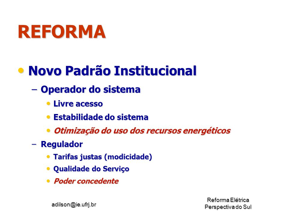REFORMA Novo Padrão Institucional Operador do sistema Livre acesso