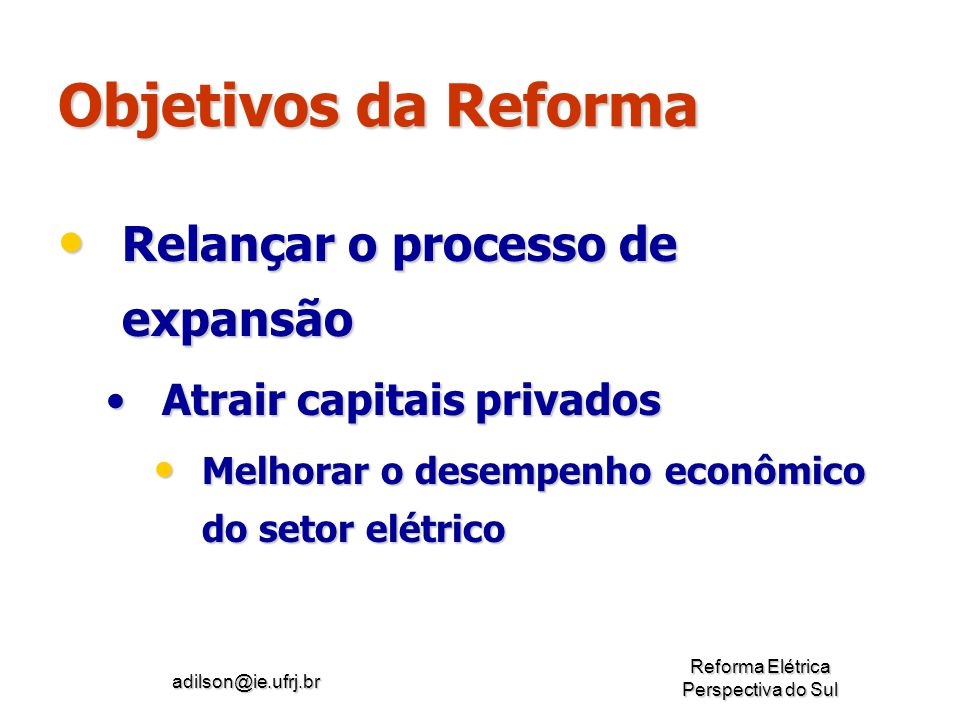 Objetivos da Reforma Relançar o processo de expansão