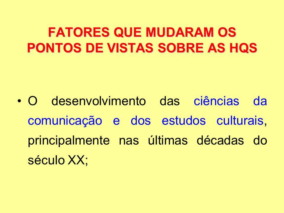 FATORES QUE MUDARAM OS PONTOS DE VISTAS SOBRE AS HQS