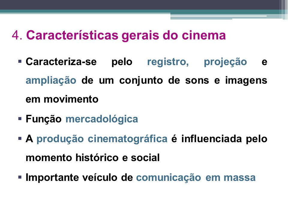 4. Características gerais do cinema