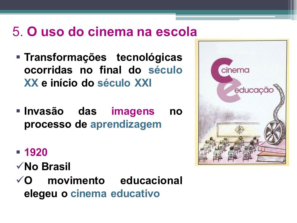 5. O uso do cinema na escola