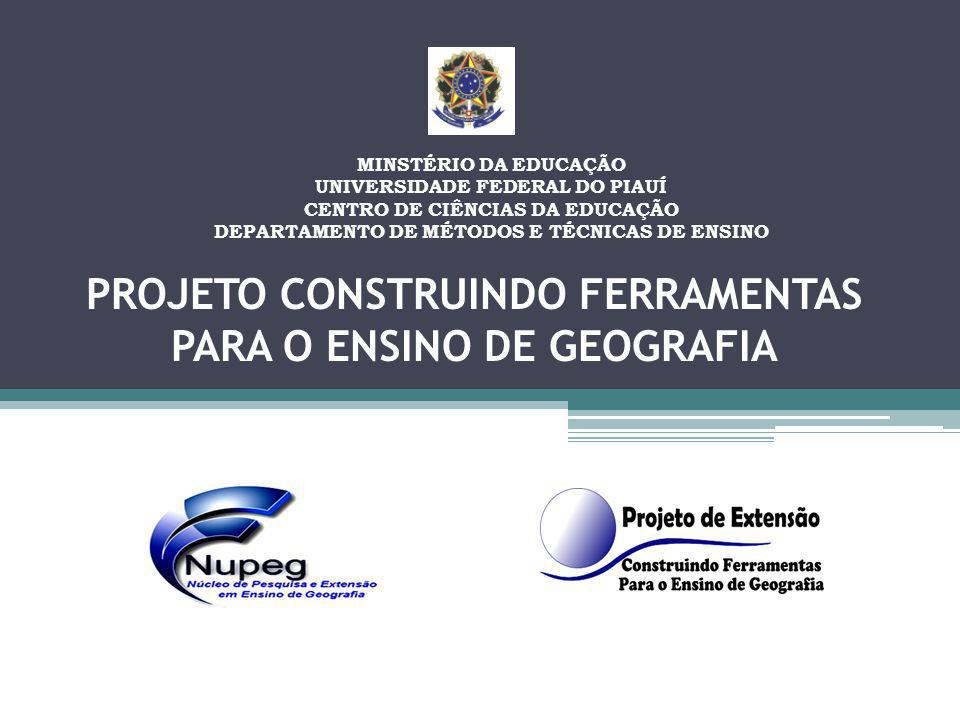 PROJETO CONSTRUINDO FERRAMENTAS PARA O ENSINO DE GEOGRAFIA