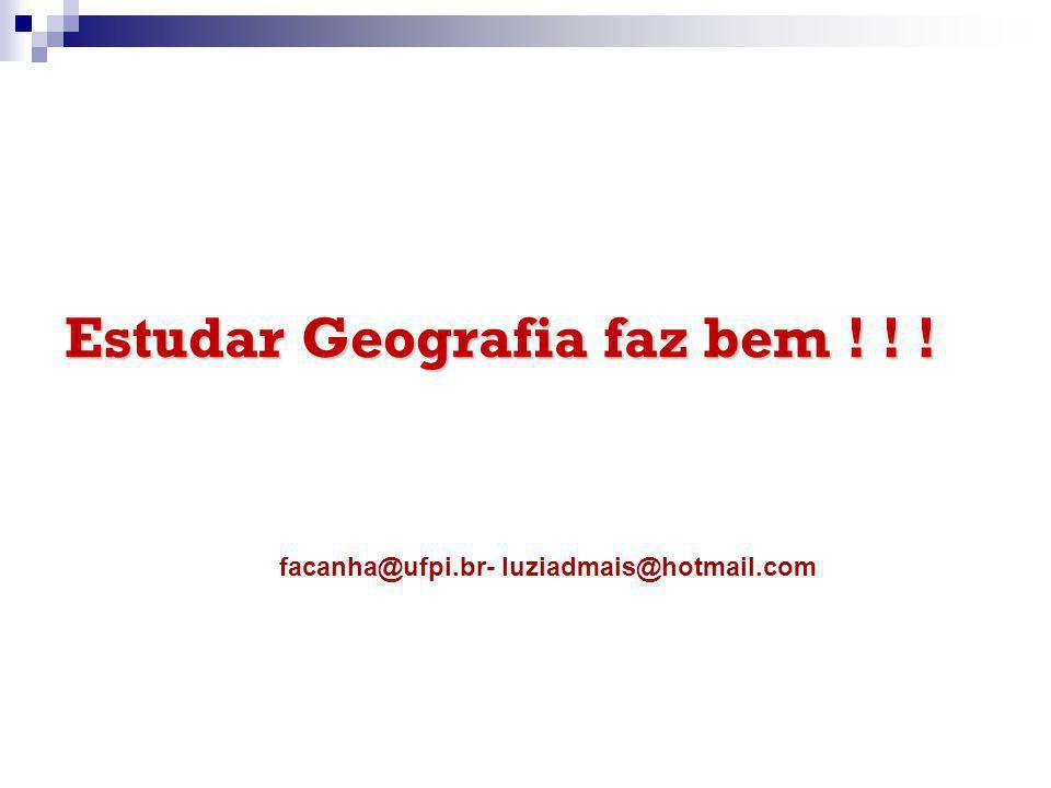 Estudar Geografia faz bem ! ! !