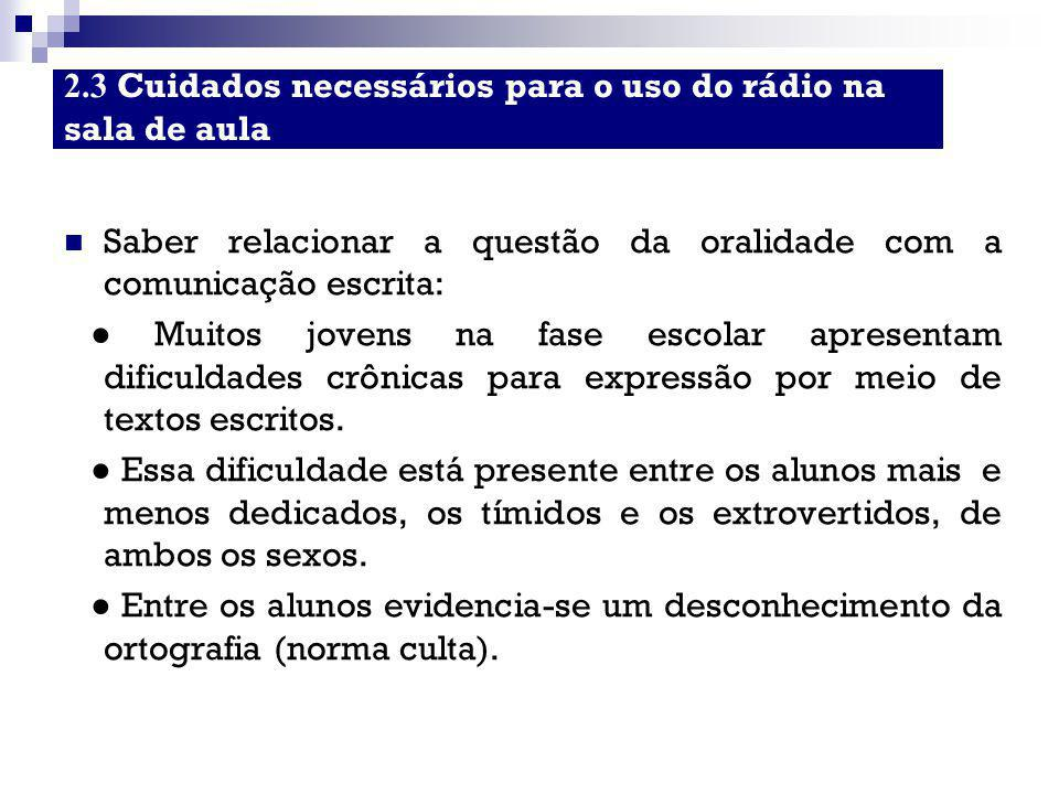 2.3 Cuidados necessários para o uso do rádio na sala de aula