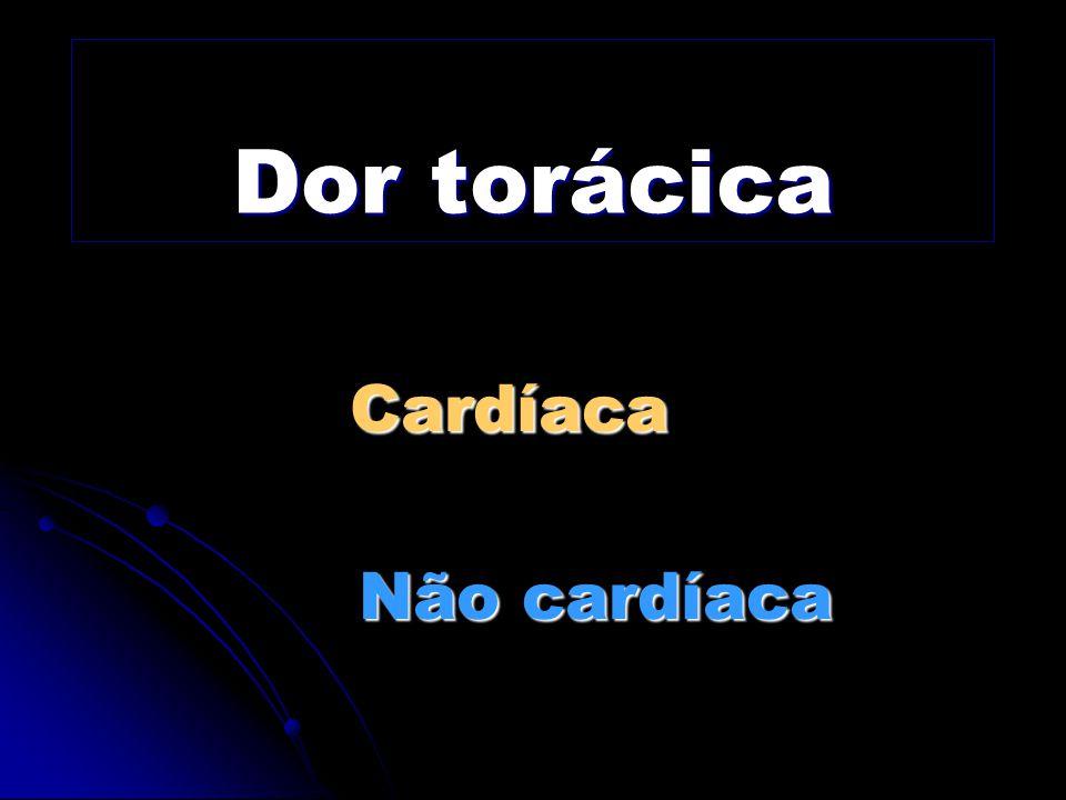 Dor torácica Cardíaca Não cardíaca