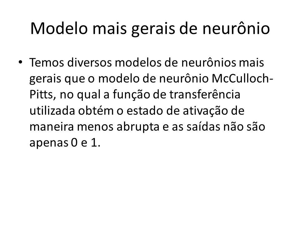 Modelo mais gerais de neurônio