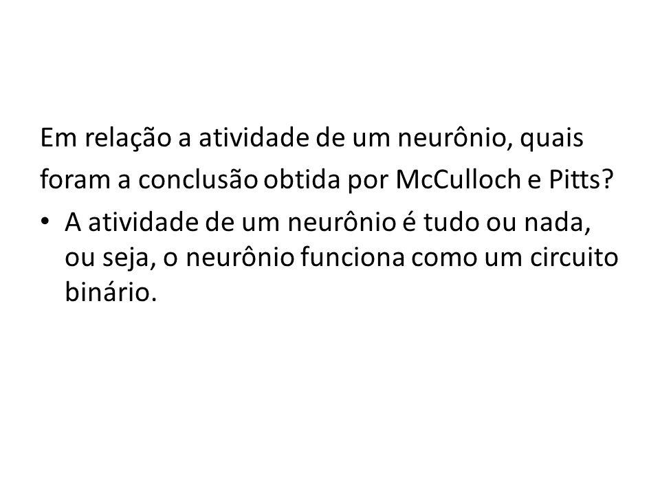 Em relação a atividade de um neurônio, quais