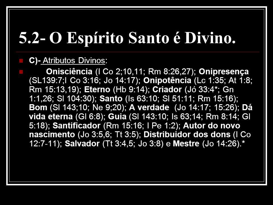 5.2- O Espírito Santo é Divino.