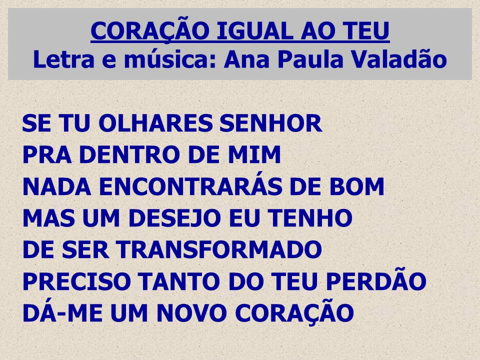 CORAÇÃO IGUAL AO TEU Letra e música: Ana Paula Valadão