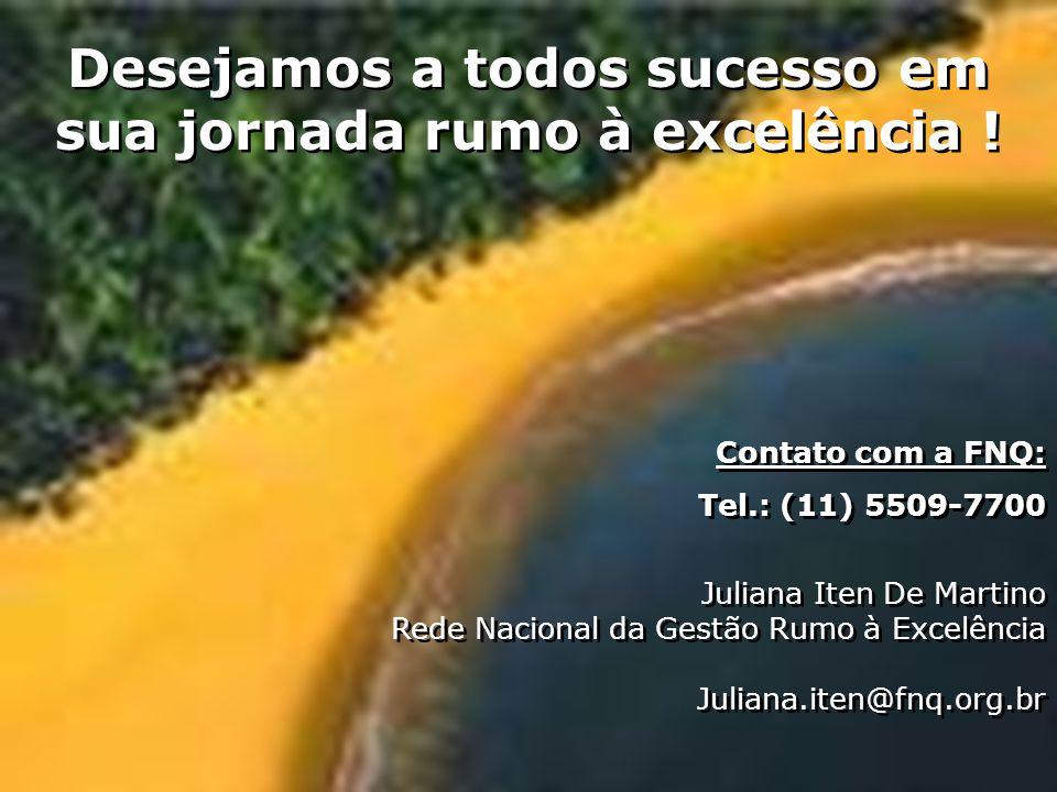Desejamos a todos sucesso em sua jornada rumo à excelência !