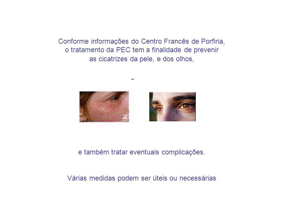 Conforme informações do Centro Francês de Porfiria, o tratamento da PEC tem a finalidade de prevenir as cicatrizes da pele, e dos olhos, e também tratar eventuais complicações.