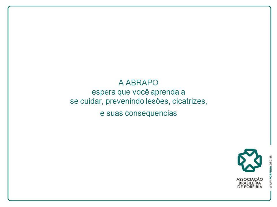 A ABRAPO espera que você aprenda a se cuidar, prevenindo lesões, cicatrizes, e suas consequencias