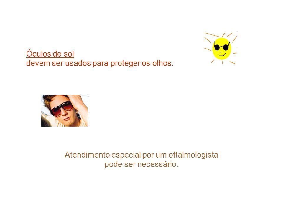 Óculos de sol devem ser usados para proteger os olhos.