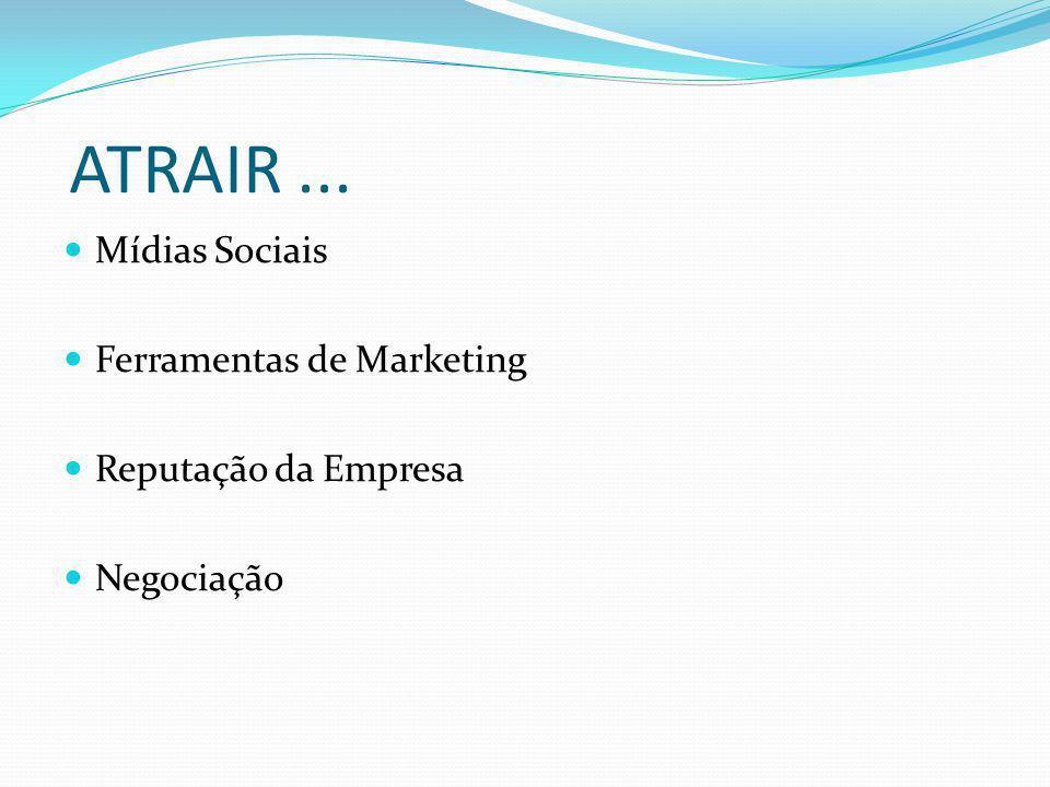 ATRAIR ... Mídias Sociais Ferramentas de Marketing