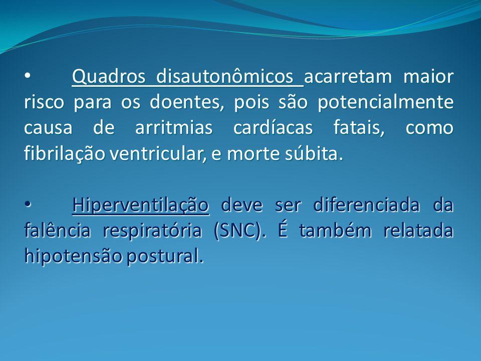Quadros disautonômicos acarretam maior risco para os doentes, pois são potencialmente causa de arritmias cardíacas fatais, como fibrilação ventricular, e morte súbita.