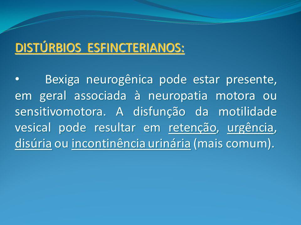 DISTÚRBIOS ESFINCTERIANOS:
