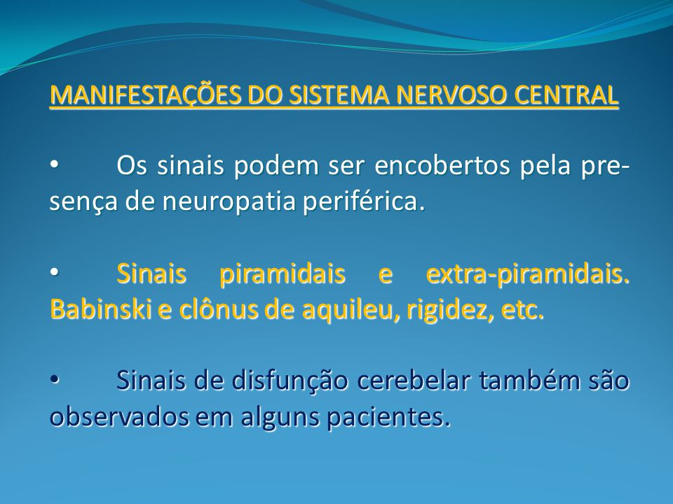 MANIFESTAÇÕES DO SISTEMA NERVOSO CENTRAL